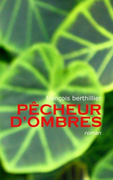View PECHEUR D'OMBRES by François Berthillier