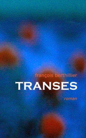 View TRANSES by François Berthillier
