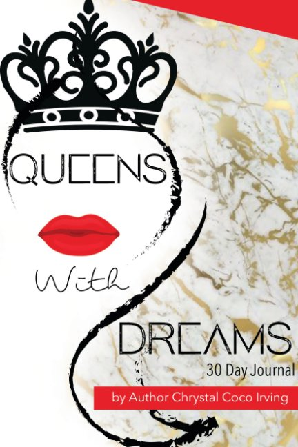 View Queens With Dreams by Chrystal Coco Irving