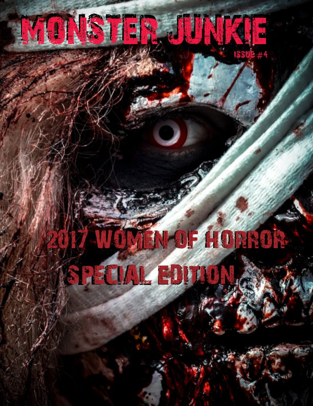 View MONSTER JUNKIE ISSUE #4 WOMEN OF HORROR 2017 by GINGER ROSE