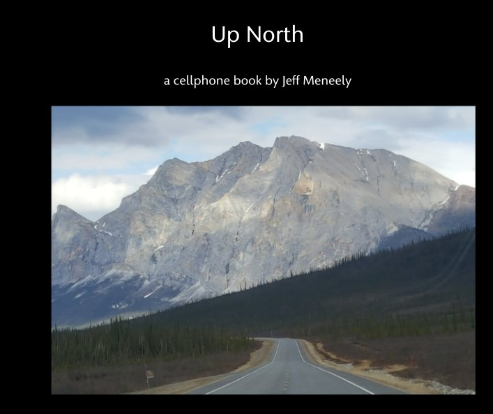 View Up North by Jeff Meneely