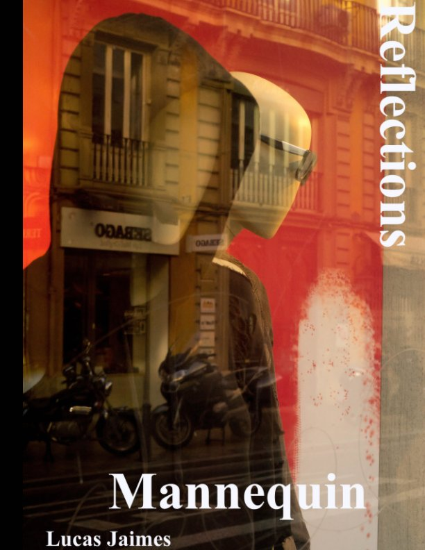 View mannequin:reflections by Lucas Jaimes