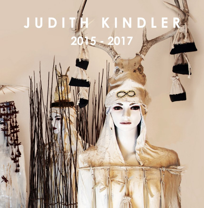 View JUDITH KINDLER 2015 - 2017 by Gail Severn Gallery