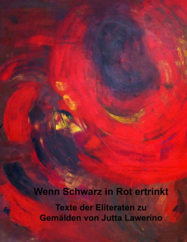 Wenn Schwarz in Rot ertrinkt nach Christa Neuenhofer anzeigen