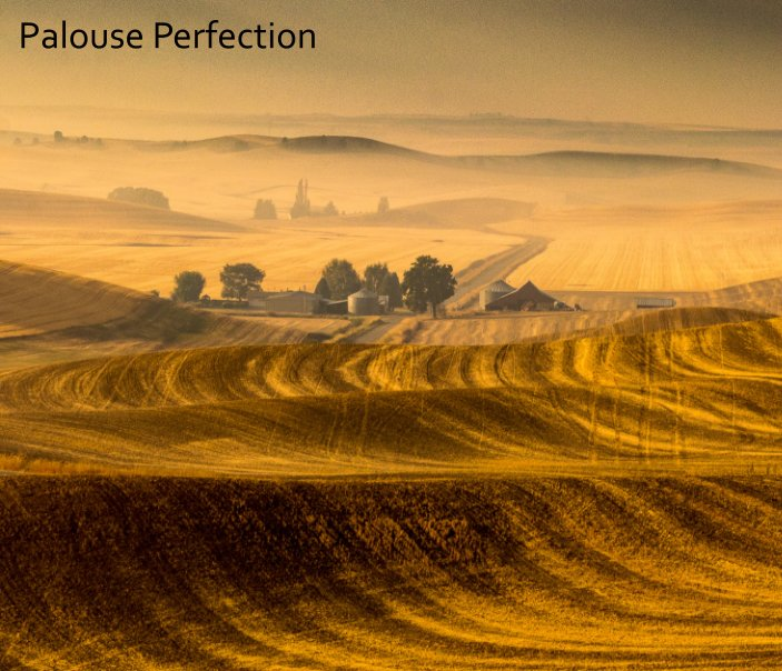 View Palouse Perfection by Juie Hammond