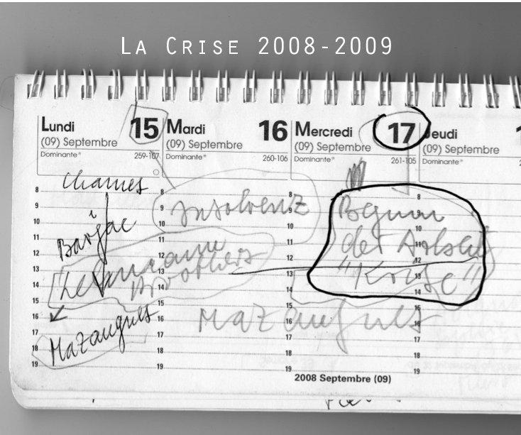La Crise 2008-2009 nach Rudolf Bonvie anzeigen