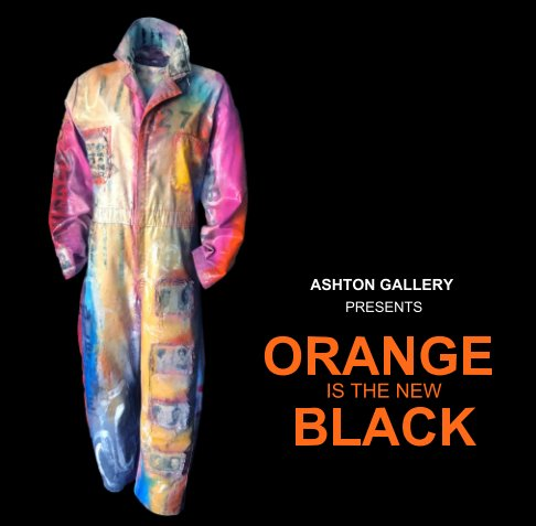 View Orange is the New Black by Ashton Gallery at Art on 30th
