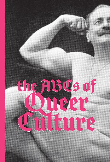 View The ABCs of Queer History by Todd Hilgert