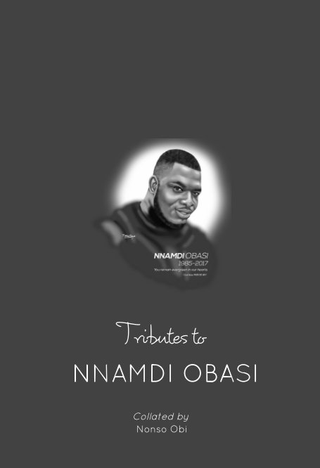 View TRIBUTES TO NNAMDI OBASI by Nonso Obi