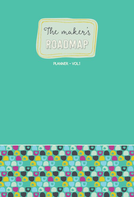 View The Maker's Roadmap - Planner - Volume 1 - Green Cover by Deborah Engelmajer