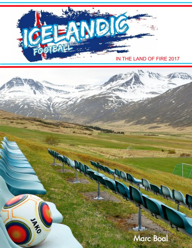 View Icelandic football in the land of fire 2017 by Marc Boal