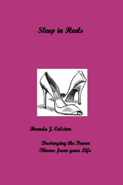 View Sleep in Heels by Brenda J Colston