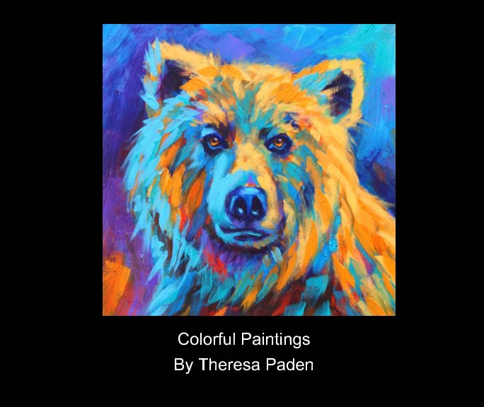 View Paintings by Theresa Paden by Theresa Paden