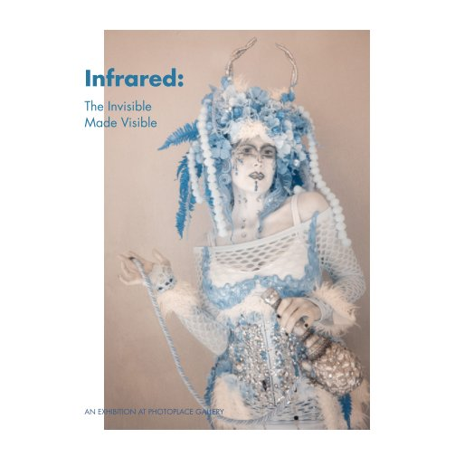 View Infrared: The Invisible Made Visible, Hardcover by PhotoPlace Gallery