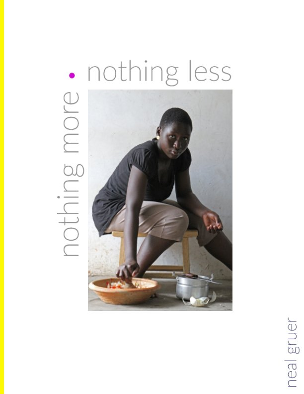 View nothing more . nothing less by Neal Gruer