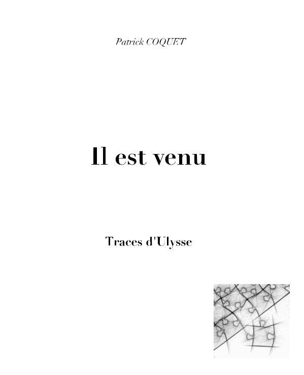 View Il est venu. Traces d'Ulysse by Patrick COQUET