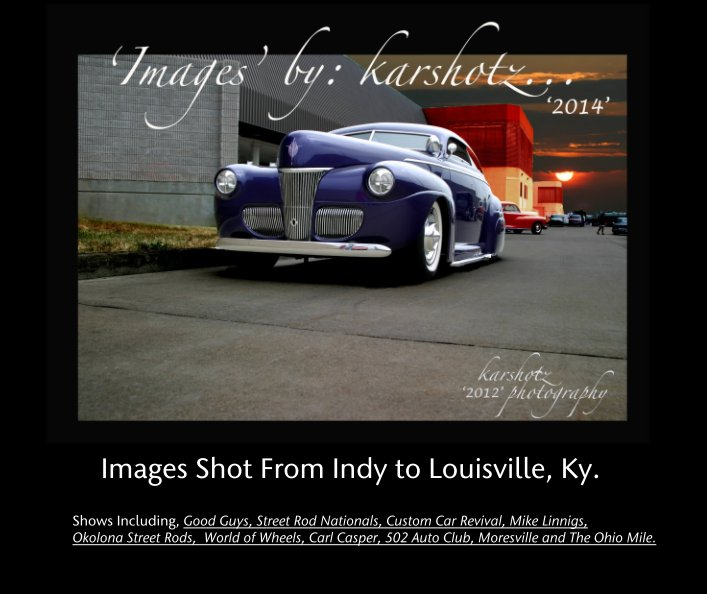 View Images 2  Shot From Indy to Louisville, Ky. by Alan R. Ward