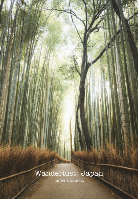 Ver Wanderlust: Japan por Leire Unzueta