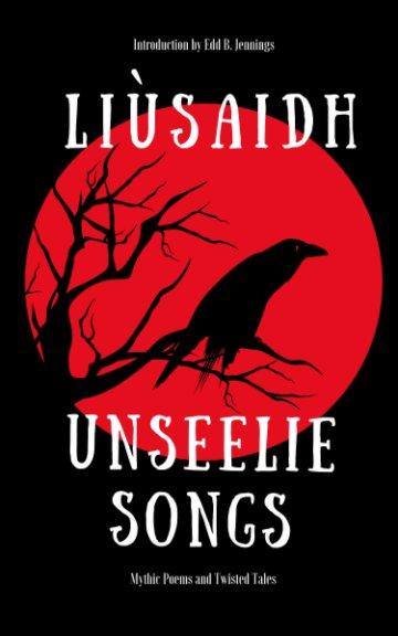 View Unseelie Songs by Liusaidh (LJ McDowall)