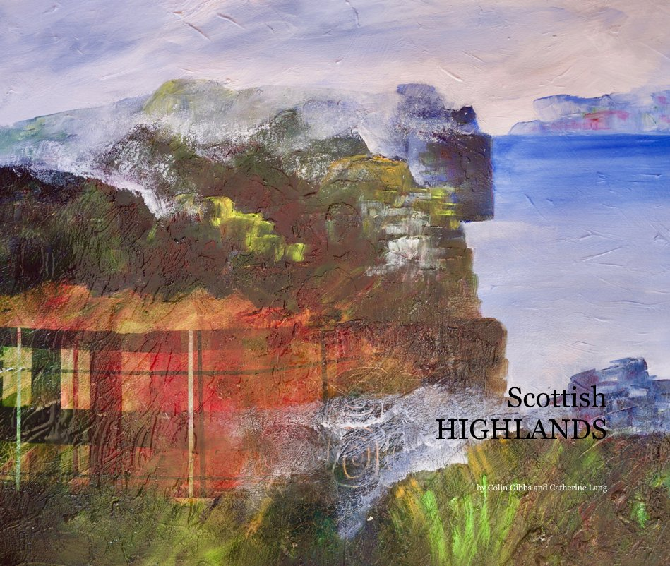 View Scottish HIGHLANDS by Colin Gibbs and Catherine Lang