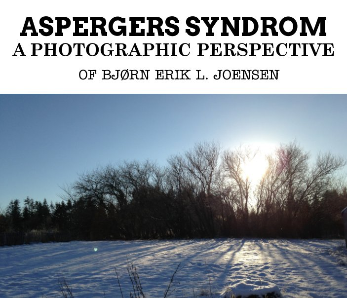 View ASPERGERS  A PHOTOGRAPHIC VIEW by Bjorn Erik L. Joensen