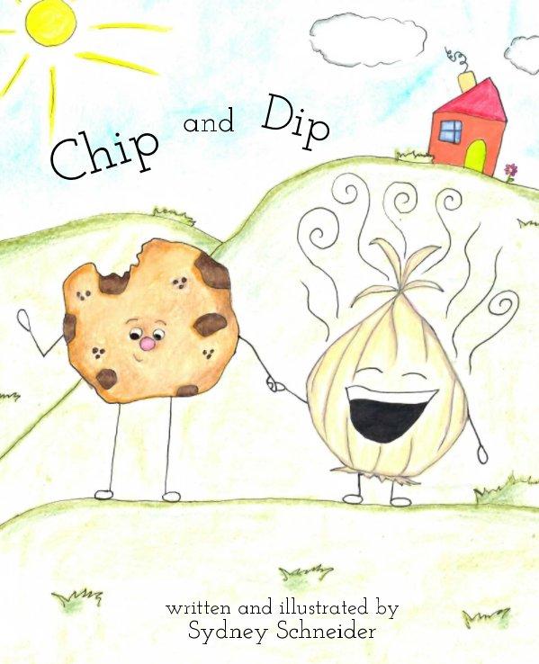 View Chip and Dip by Sydney Schneider