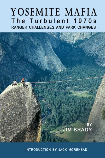 Visualizza Yosemite Mafia: The Turbulent 1970s di Jim Brady