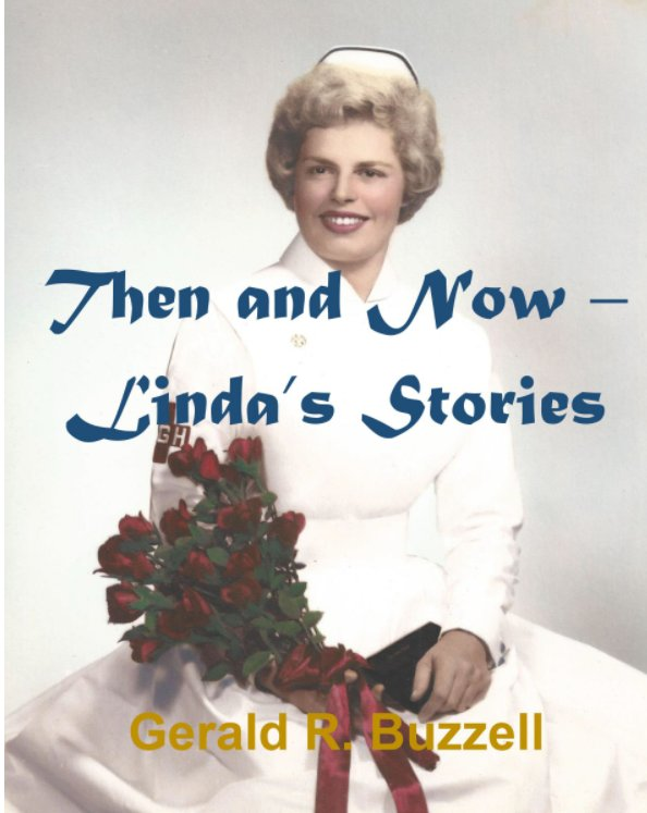 View Then and Now - Linda's Stories by Gerald R. Buzzell