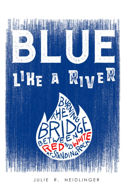View Blue Like A River by Julie R. Neidlinger