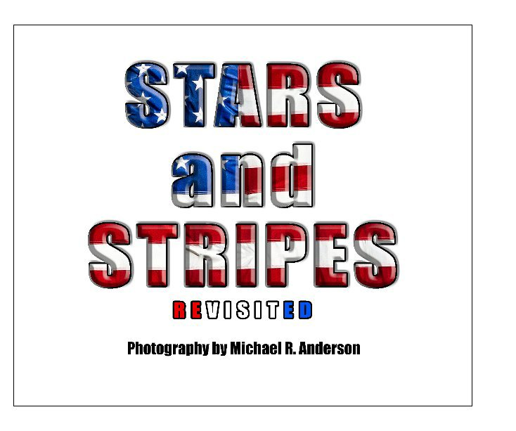 View Stars and Stripes: Revisited by Michael R. Anderson