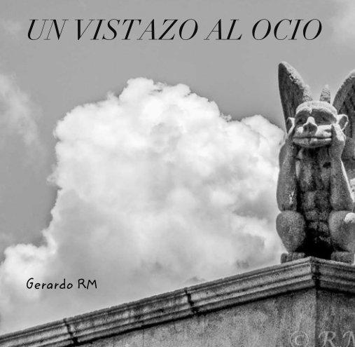 Bekijk UN VISTAZO AL OCIO op Gerardo RM