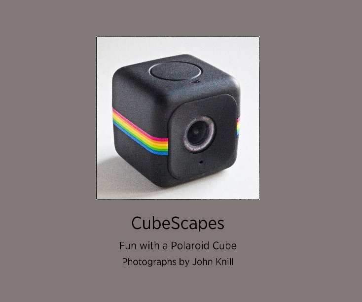 View CubeScapes by Photographs by John Knill