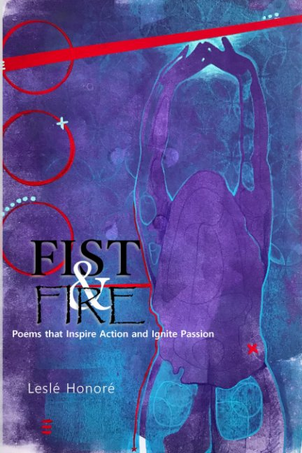 View Fist & Fire by Lesle' Honore'