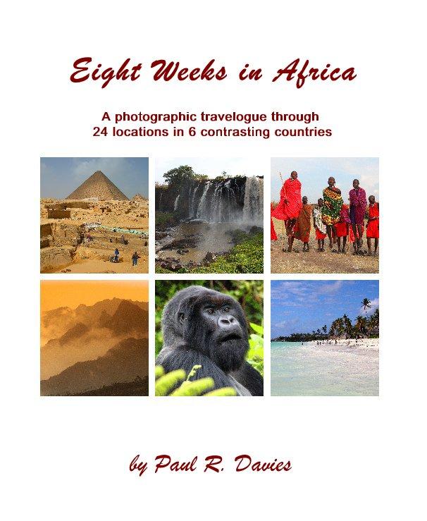Bekijk Eight Weeks in Africa op Paul R. Davies