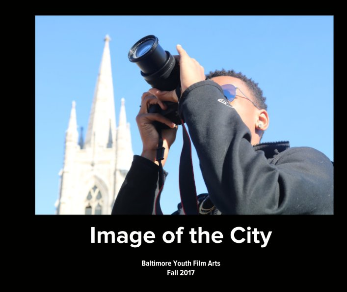 View Image of the City by Baltimore Youth Film Arts
