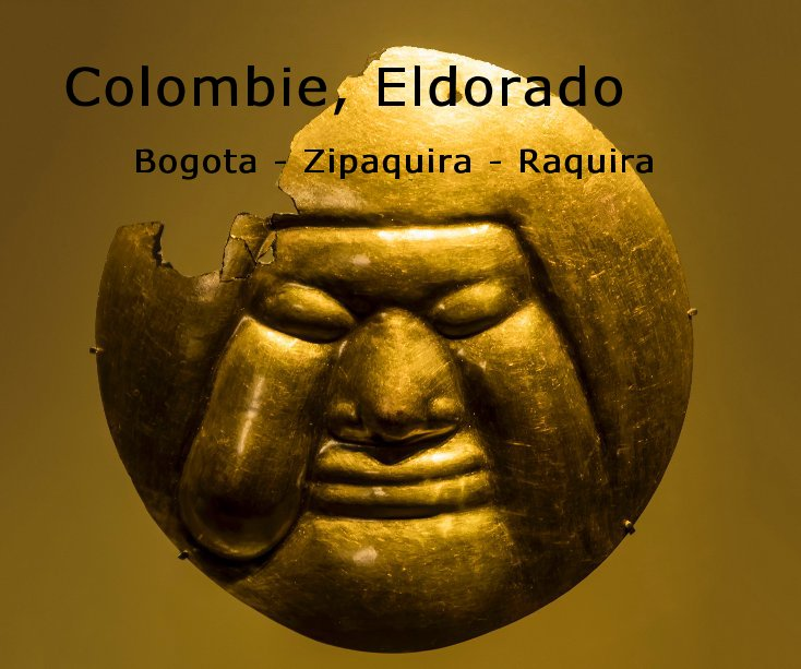 Bekijk Colombie, Eldorado op Jean-Francois Baron