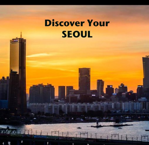 View Discover Your SEOUL by Lisa Bond