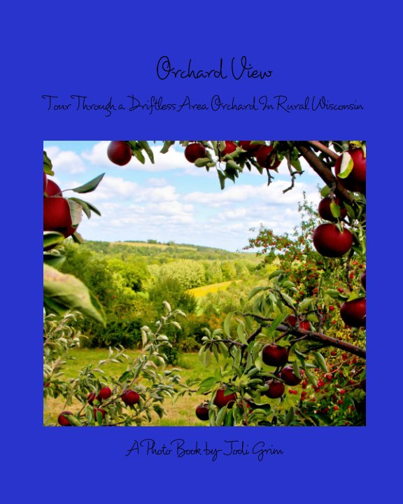 View Orchard View by Jodi Grim
