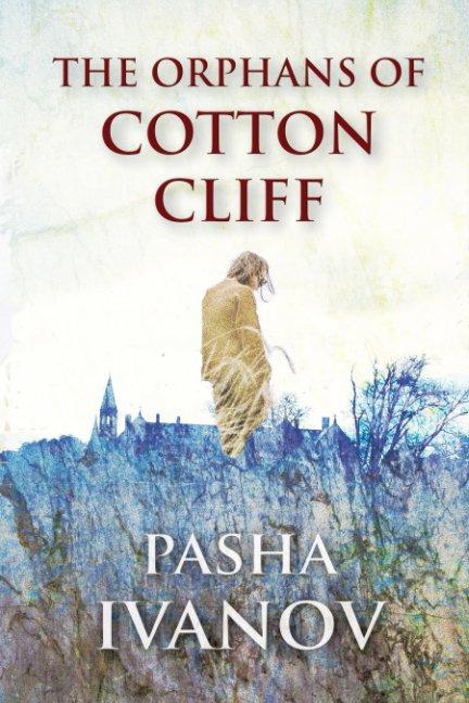 Bekijk THE ORPHANS OF COTTON CLIFF op PASHA IVANOV