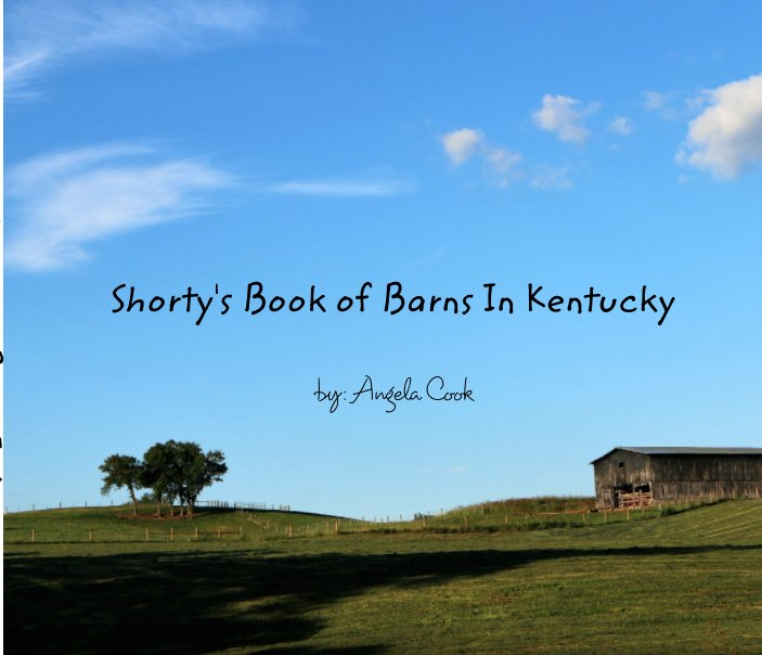 View Shorty's Book Of Barns In Kentucky by Angela Cook