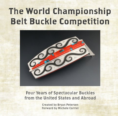 View The World Championship Belt Buckle Competition by Bryan Petersen