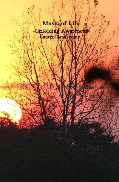 Ver Music of Life ~Unfolding Awareness~ Lauren Branscome por Lauren Branscome