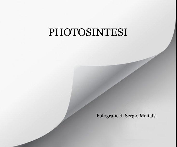 View PHOTOSINTESI by fotografie di Sergio Malfatti