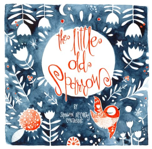 View The Little Old Sparrow by Shannon McCarthy-Contreras