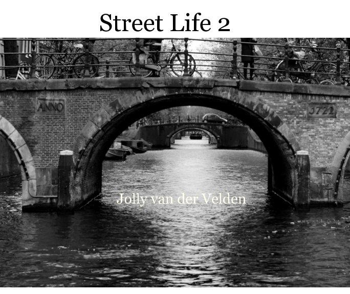 Bekijk Street Life 2 op Jolly van der Velden
