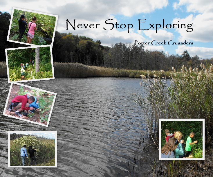 View Never Stop Exploring by Potter Creek Crusaders