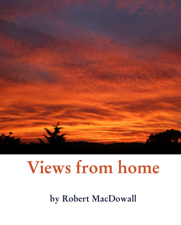 View Views from home by Robert MacDowall