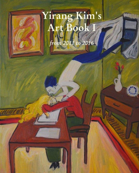 View Yirang Kim's  Art Book I  from 2011 to 2016 by YirangKim