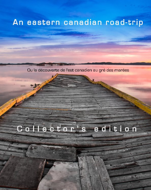 View An eastern canadian road-trip - Collector's edition by François Laurent