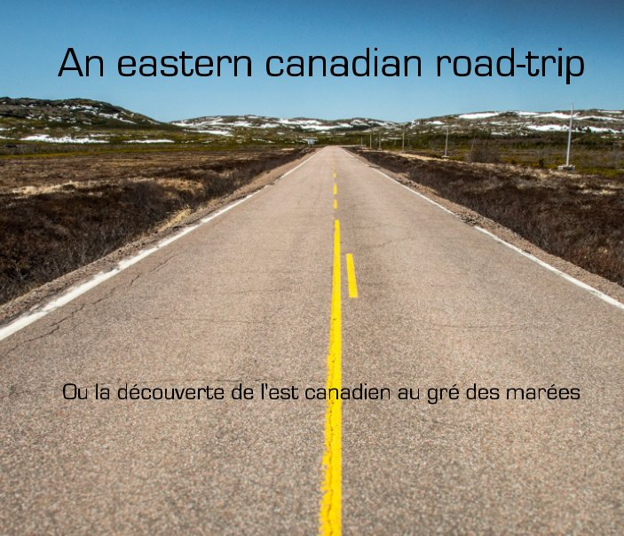 View An eastern canadian roadtrip by François Laurent